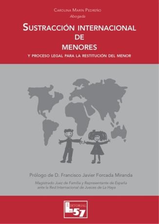 SUSTRACCIÓN INTERNACIONAL DE MENORES Y PROCESO LEGAL PARA LA RESTITUCIÓN DEL MENOR